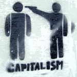 Why Our Current Brand of Capitalism is Inconsistent With Freedom